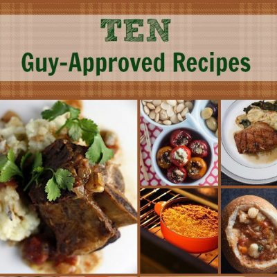 10 Guy-Approved Recipes {Appreciation Post}