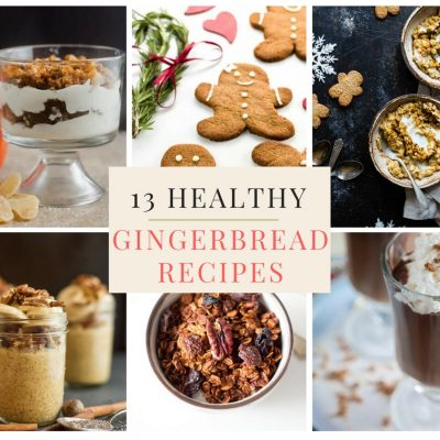 13 Healthy Gingerbread Recipes to Enjoy Morning, Noon + Night