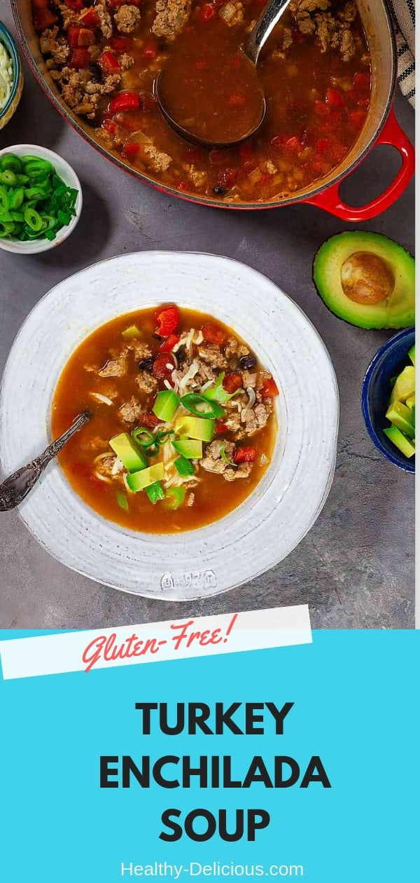Warm, spicy turkey enchilada soup topped with avocado and lactose-free cheese is the perfect pick-me-up for cold winter days.