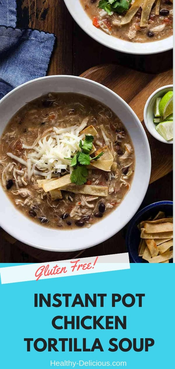 Chicken Tortilla Soup // Instant Pot, Gluten Free
