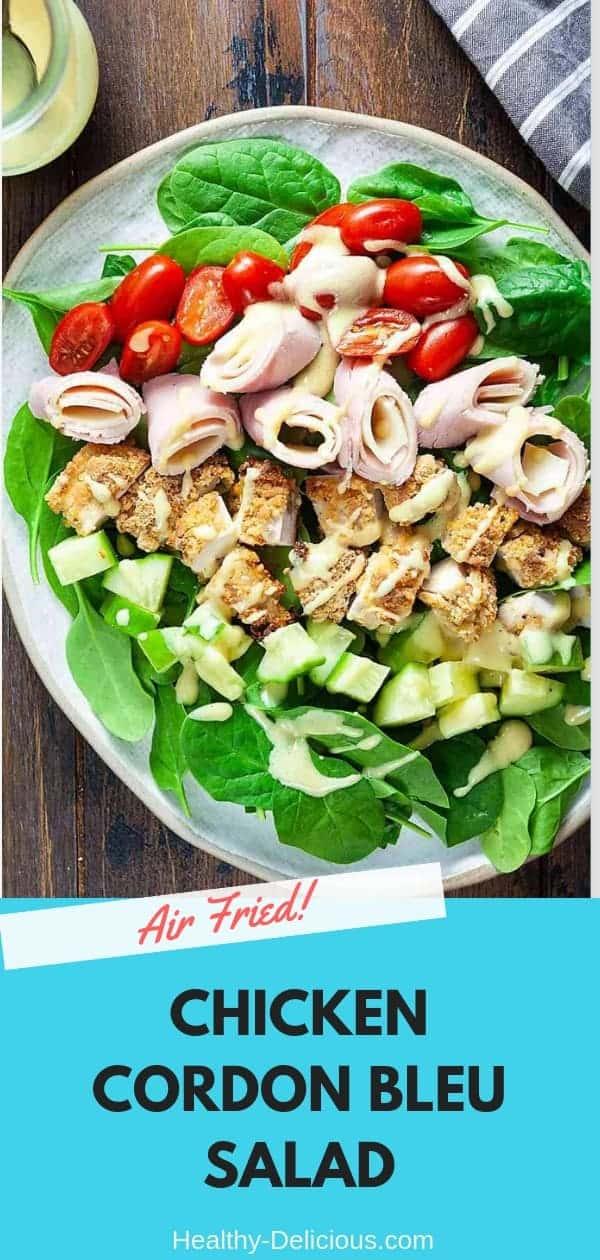 Air Fried Chicken Cordon Bleu Salad 1
